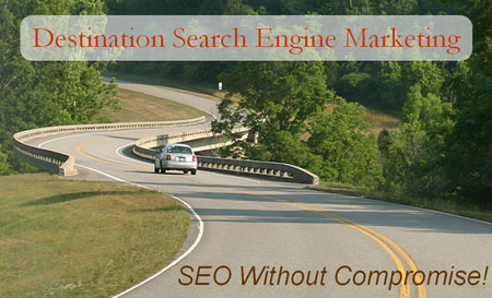 Destination Search Engine Marketing: SEO Without Compromise
