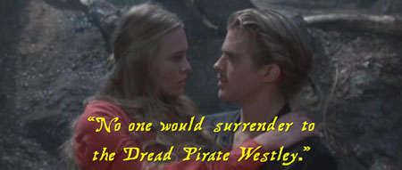 No one would surrender to the Dread Pirate Westley.