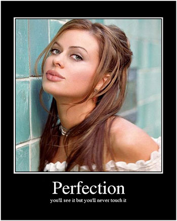 Perfect is Unattainable.